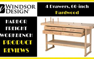 The Best Windsor Design Harbor Freight Workbench Review-2018 [That Actually Work]