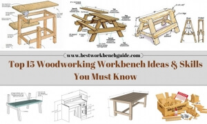 The Top 15 Woodworking Workbench Ideas & Skills You Must Know