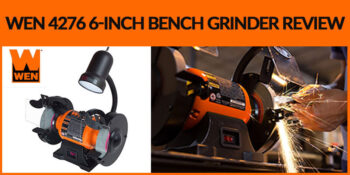 WEN-4276-6-Inch-Bench-Grinder-Review