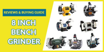 8-Inch-Bench-Grinder-Reviews