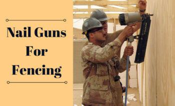 Nail-Guns-For-Fencing