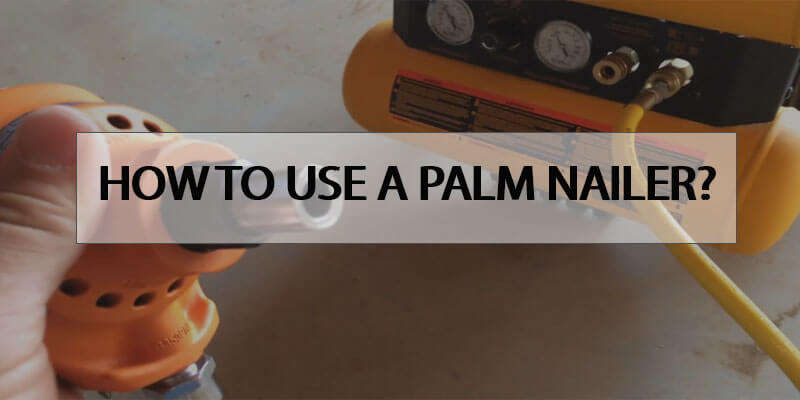 How-to-Use-a-Palm-Nailer