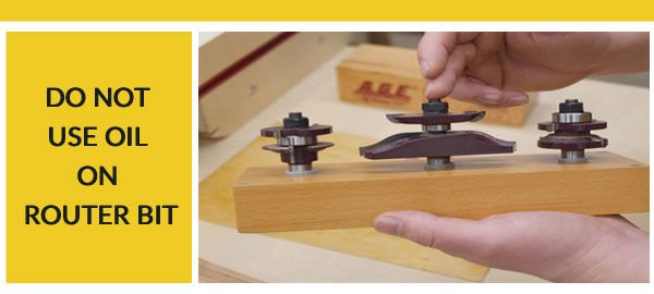 do-not-use-oil-on-router-bits