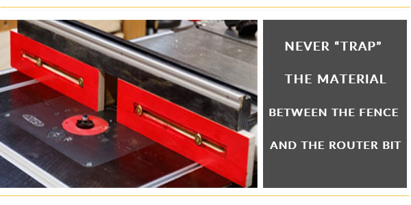 never-trap-meterial-between-the-fence-and-the-router-bit