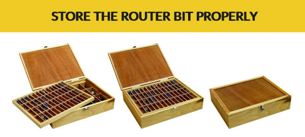 store-the-router-bit-properly