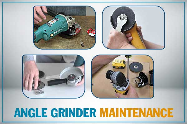 Angle Grinder Maintenance